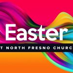 Easter at North Fresno Church